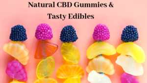 Natural-CBD-Gummies-Tasty-Edibles-to-Eat